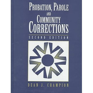 Probation Parole and Community Corrections