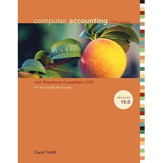 Computer Accounting with Peachtree Complete 2008 For Microsoft Windows Release 15