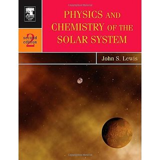 physics and chemistry of the solar system lewis john s