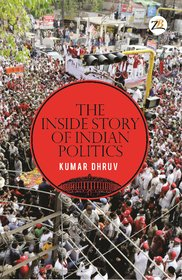The Inside Story of Indian Politics