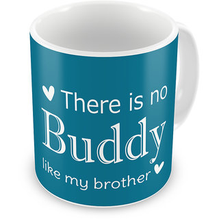 Indigifts Rakhi Gifts for Brother No buddy Like You Bro Quote Printed Blue Coffee Mug 325 ml - Raksha Bandhan Gifts for Brother on his Birthday and Anniversary