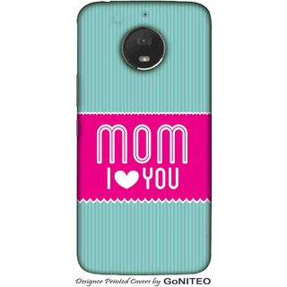 Printed Mobile Phone Back Cover Case for Moto E4 Plus by GoNITEO || Mom  || I Love you || Blue ||