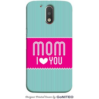 Printed Mobile Phone Back Cover Case for Moto G4 Plus by GoNITEO || Mom  || I Love you || Blue ||