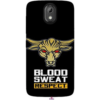 Snooky Printed 964,Blood Sweat Respect Mobile Back Cover of HTC Desire 526 - Multi
