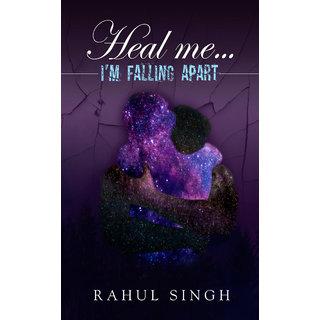 Heal Me... I'm Falling Apart
