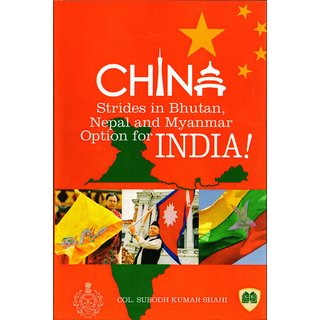 China Strides in Bhutan Nepal and Myanmar Optional for India