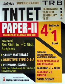 TNTET Paper II (Social Science and any other Teachers) in ENGLISH/4 subjects in 1 book Superior Guide for teachers of classes VI to VIII Paperback Jan 01, 2018 Editorial Board of Sakthi Publishing House