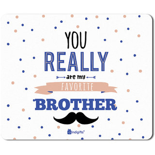 Indigifts Rakshabandhan Gift For Brother You Are My Favourite Bro Quote White Mouse Pad 85x7 Inches
