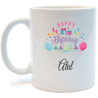 Happy Birthday Atul Printed Coffee Mug by Juvixbuy