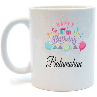 Happy Birthday Balamohani Printed Coffee Mug by Juvixbuy