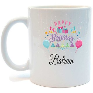 Happy Birthday Balram Printed Coffee Mug by Juvixbuy
