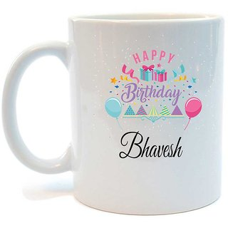 Happy Birthday Bhavesh Printed Coffee Mug by Juvixbuy
