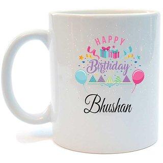 Happy Birthday Bhushan Printed Coffee Mug by Juvixbuy