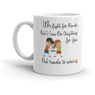 Ft We Fight For Remote Funny White Coffe Mug Brother And Sister Rakshabandhan Birthday Gift