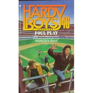 FOUL PLAY (HARDY BOYS CASE FILE 46) (Hardy Boys Casefiles)