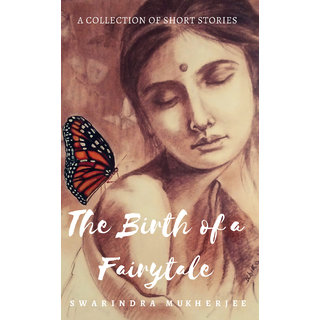 The Birth of a Fairytale (A Collection of Short Stories)