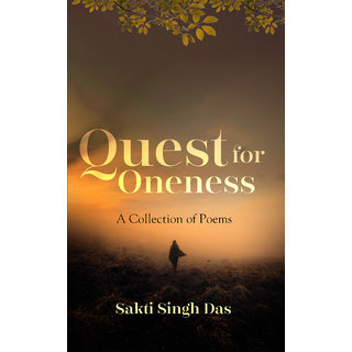 Quest for Oneness A Collection of Poems