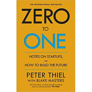Zero to One Note on Start Ups, or How to Build the Future