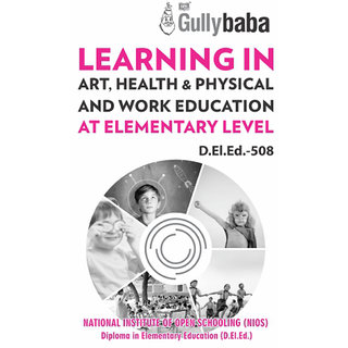 D.El.Ed.-508 Learning in Art, Health  Physical and Work Education at Elementary Level