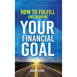 How to Fulfill and Achieve Your Financial Goals