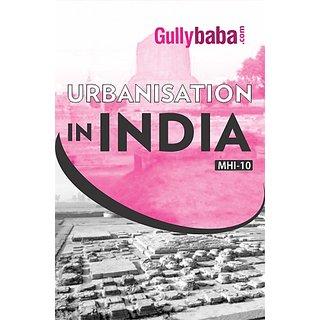 MHI10 Urbanisation in India (IGNOU Help book for MHI-10 in English Medium)