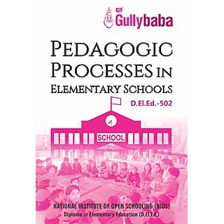 D.El.Ed.502 Pedagogic Processes in Elementary Schools (NIOS Help book for D.El.Ed.-502 in English Medium)
