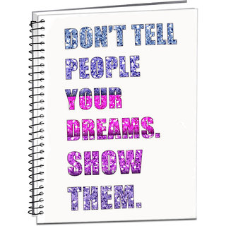 Style Crome Dont tell people your dream show them Paper Finish, Hard Cover, Ruled, 80 GSM, 300 Pages A4 size notebook