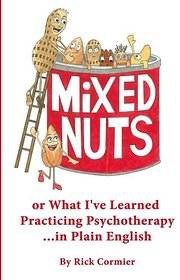 Mixed Nuts - or What I've Learned Practicing Psychotherapy