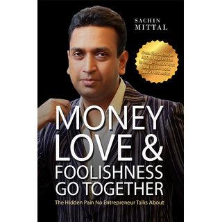 Money, Love  Foolishness Go Together
