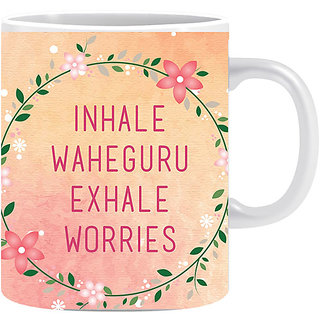 Joy N Fun - Inhale  Waheguru Exhale Worries- Printed Coffee Mug 320ml Peach and White