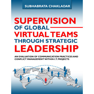 Supervision of Global Virtual Teams Through Strategic Leadership An Evaluation of Communication Practices and Conflict