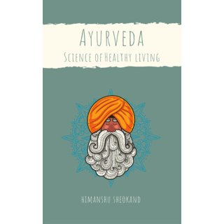 Ayurveda Science of Healthy Living
