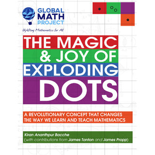 The Magic  Joy of Exploding Dots A revolutionary concept that changes the way we learn and teach mathematics