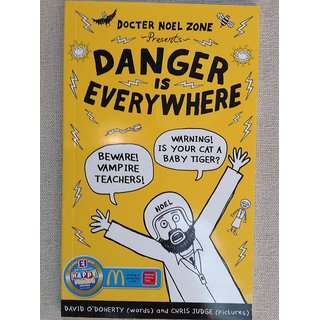 Danger Is Everywhere: A Handbook for Avoiding Danger [Paperback] O'Doherty, David and Judge, Chris