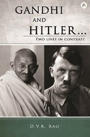 GANDHI AND HITLER two lives in contrast