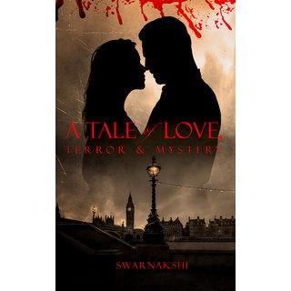 A Tale of Love, Terror  Mystery