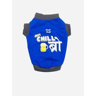 Wuff Wuff Dog T Shirt Just Chill Bro ust  Size-16