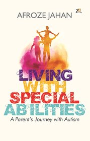 Living with Special Abilities  A parents journey with autism