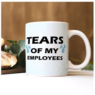 100yellow Tears Of my Employees Quote printed Mug (Multicolour,325 Ml)