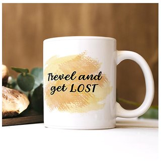 100yellow Travel And get lost Quote printed Mug (Multicolour 325 Ml)