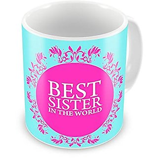 Mount Eagle  Best Sister Ever White Coffee Mug- Ideal Gift for Friendship DayBirthDayGift for Brother-320ml