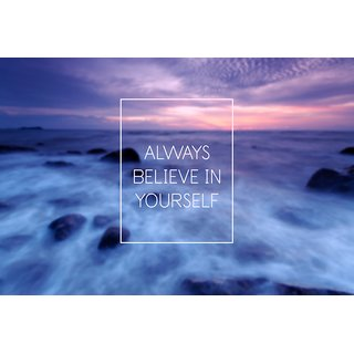 always believe in yourself WALL POSTER  OF 300 GSM (12x18 )inch WITHOUT FRAME |Sticker Paper Poster, 12x18 Inch