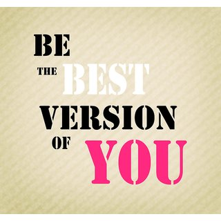 be the best version of you WALL POSTER  OF 300 GSM (12x18 )inch WITHOUT FRAME  Sticker Paper Poster, 12x18 Inch