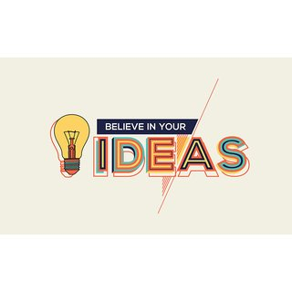 Believe in your Idea WALL POSTER  OF 300 GSM (12x18 )inch WITHOUT FRAME |Sticker Paper Poster, 12x18 Inch