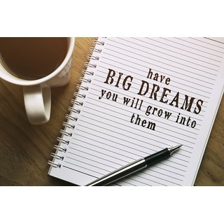 Have Big Dreams you will grow into them WALL POSTER  OF 300 GSM (12x18 )inch WITHOUT FRAME