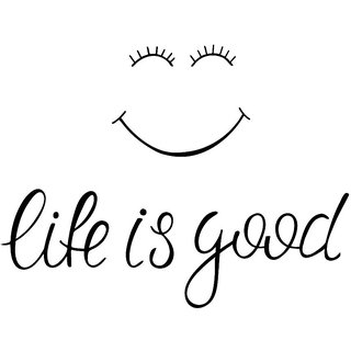 Life is good WALL POSTER  OF 300 GSM (12x18 )inch WITHOUT FRAME |Sticker Paper Poster, 12x18 Inch