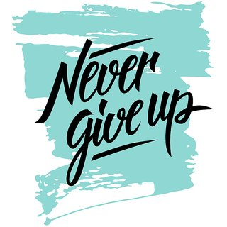 Never Give up WALL POSTER  OF 300 GSM (12x18 )inch WITHOUT FRAME |Sticker Paper Poster, 12x18 Inch