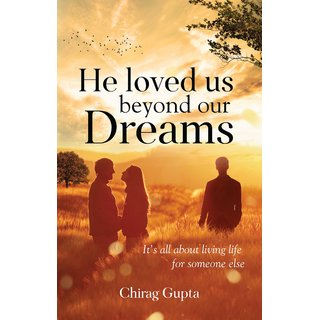 He loved us beyond our dreams