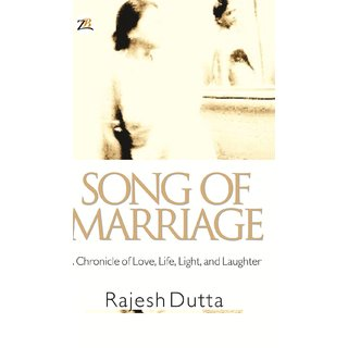 SONG OF MARRIAGE A Chronicle of Love, Life, Light, and Laughter