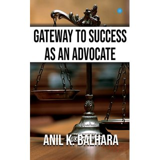 Gateway to success as an advocate